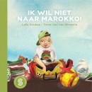 Sesam-kinderboeken Ik wil niet naar Marokko! / Op zoek naar Yori