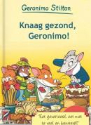 Knaag gezond, Geronimo !