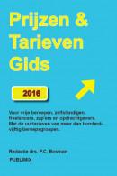 Prijzen & Tarievengids 2016 Uurtarieven voor ZPP freelancers en ondernemers