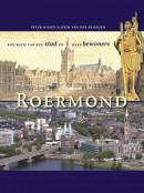 Roermond. Biografie van een stad en haar bewoners