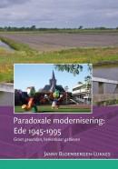 Paradoxale modernisering: Ede 1945-1995