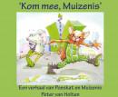 Kom mee, Muizenis
