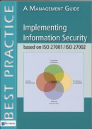 Best practice Implementing Information Security based on ISO 27001 / ISO 27002 a management Guide