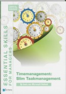 Essential Skills for Managers Timemanagement: Slim Taakmanagement