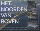 Luchtfotografie Nederland van boven Het noorden van boven