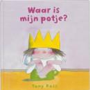 Kleine prinses Waar is mijn potje?