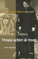 Vrouw achter de troon - Marie Anne Tellegen 1893-1976