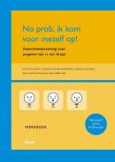 No prob, ik kom voor mezelf op! - Assertiviteitstraining voor jongeren van 12 tot 16 jaar: werkboek