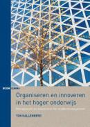 Organiseren en innoveren in het hoger onderwijs - Management en beleid door het middenmanagement