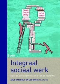 Integraal sociaal werk - Naar de sociale professional van de toekomst