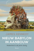 Nieuw Babylon in aanbouw - Nederland in de jaren zestig