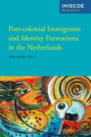 IMISCOE Research Post-colonial immigrants and identity formations in the Netherlands