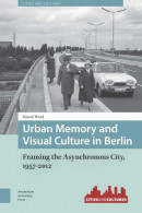 Cities and Cultures Urban Memory and Visual Culture in Berlin