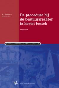 Boom Juridische studieboeken De procedure bij de bestuursrechter in kort bestek