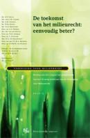 Vereniging voor Milieurecht De toekomst van het milieurecht: eenvoudig beter?