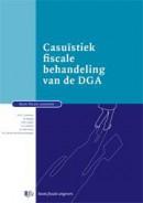 Boom fiscale casuïstiek Casuïstiek fiscale behandeling van de DGA