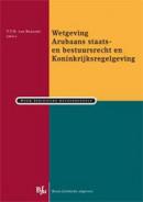 Studiereeks Nederlands-Antilliaans en Arubaans recht Wetgeving Arubaans Staats- en Bestuursrecht en Koninkrijksregelgeving
