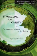 Struggling for Civility. The Idea and the Reality of Civil Society. An Interdisciplinary Study with a Focus on Russia.