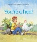 You're a hen!