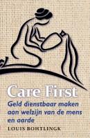 Care first - Geld dienstbaar maken aan welzijn van de mens en aarde