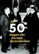 De 50 dagen die Europa veranderden