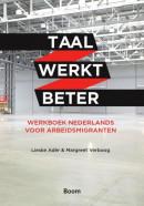Taal werkt beter - Werkboek Nederlands voor arbeidsmigranten