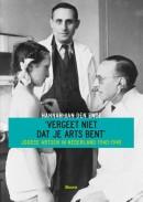 Vergeet niet dat je arts bent - Joodse artsen in Nederland 1040-1945