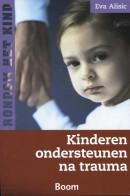 Kinderen ondersteunen na trauma - Rondom het Kind reeks