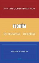 Van drie goden terug naar Elohim de Eeuwige, de Enige