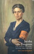 Jacoba van Tongeren en de onbekende verzetshelden van Groep 2000