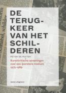 Beeldende Kunstkritiek in Nederland, 1855-2015 De terugkeer van het schilderen