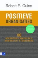 Positieve organisaties - 100 onconventionele manieren om je organisatie echt te transformeren
