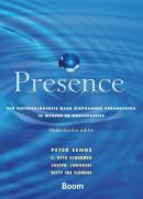 Presence - Een ontdekkingsreis naar diepgaande verandering in mensen en organisaties
