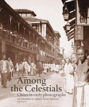 Among the Celestials. China in early Photographs