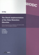 The Dutch Implementation of the Data Retention Directive