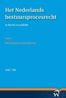 Het Nederlands bestuursprocesrecht in theorie en praktijk Deel I: Procesrechtelijk organisatierecht en materieel procesrecht - boek 2
