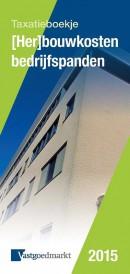 Taxatieboekje (her)bouwkosten bedrijfspanden 2015
