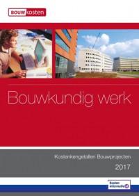 Kostenkengetallen Bouwprojecten, bouwkundig werk - 2017
