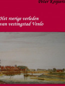 Het roerige verleden van vestingstad Venlo