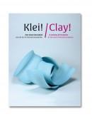 Klei! / Clay!Een eeuw keramiek aan de Gerrit Rietveld Academie / A century of ceramics at the Gerrit Rietveld Academie