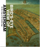 Bird's eye view of Amsterdam - On the Cusp of the Golden Age