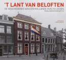 Dijkman - 't Lant van Beloften. De geschiedenis van een Hollands huis in Leiden: Hooglandsekerkgracht 29