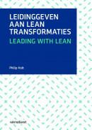 Leidinggeven aan lean transformaties, Leading with Lean