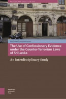 Religion and Society in Asia The use of confessionary evidence under the counter-terrorism laws of sri lanka