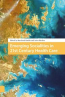 Emerging socialities in 21st century health care