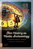 Film Culture in Transition Film History as Media Archaeology