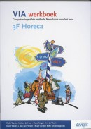 VIA 3F Horeca Werkboek NB: Deze titel is vanaf april 2016 niet meer leverbaar.