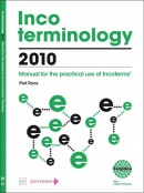 Incoterminology 2010, manual for the use of the Incoterms 2010