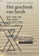 Het geschenk van Jacob Talmoed, zegenspreuken/Berachot hoofdstuk 8/9