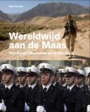 Wereldwijd aan de Maas - Het Korps Mariniers en Rotterdam (1665-2015)